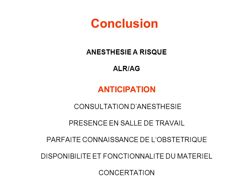 Conclusion ANTICIPATION ANESTHESIE A RISQUE ALR/AG