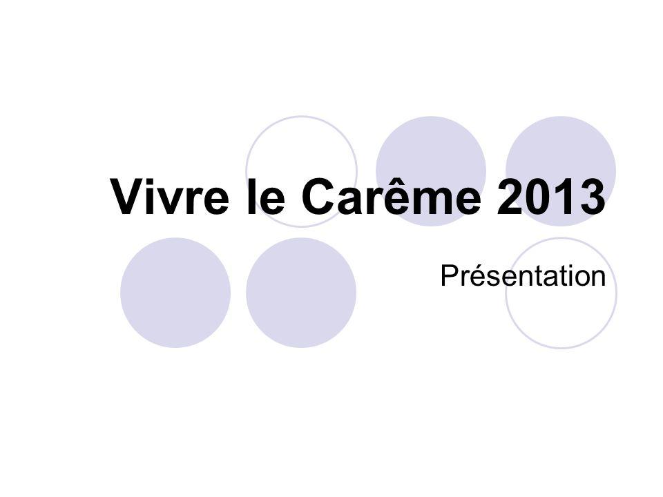 Vivre le Carême 2013 Présentation