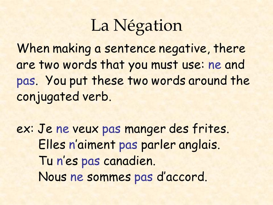 La Négation When making a sentence negative, there