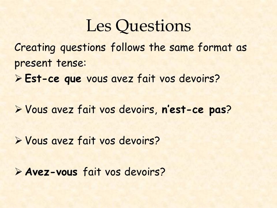 Les Questions Creating questions follows the same format as