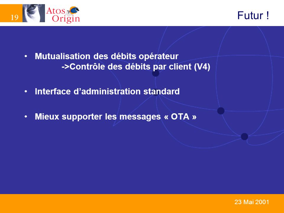 Futur ! Mutualisation des débits opérateur ->Contrôle des débits par client (V4) Interface d'administration standard.