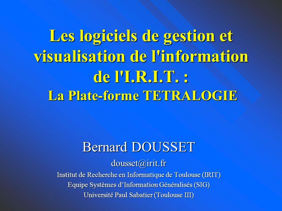 Les logiciels de gestion et visualisation de l information de l I.R.I.T. : La Plate-forme TETRALOGIE
