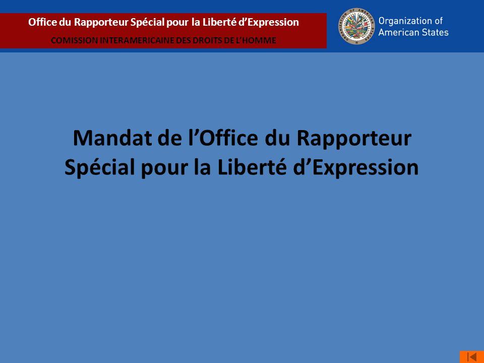 Mandat de l'Office du Rapporteur Spécial pour la Liberté d'Expression