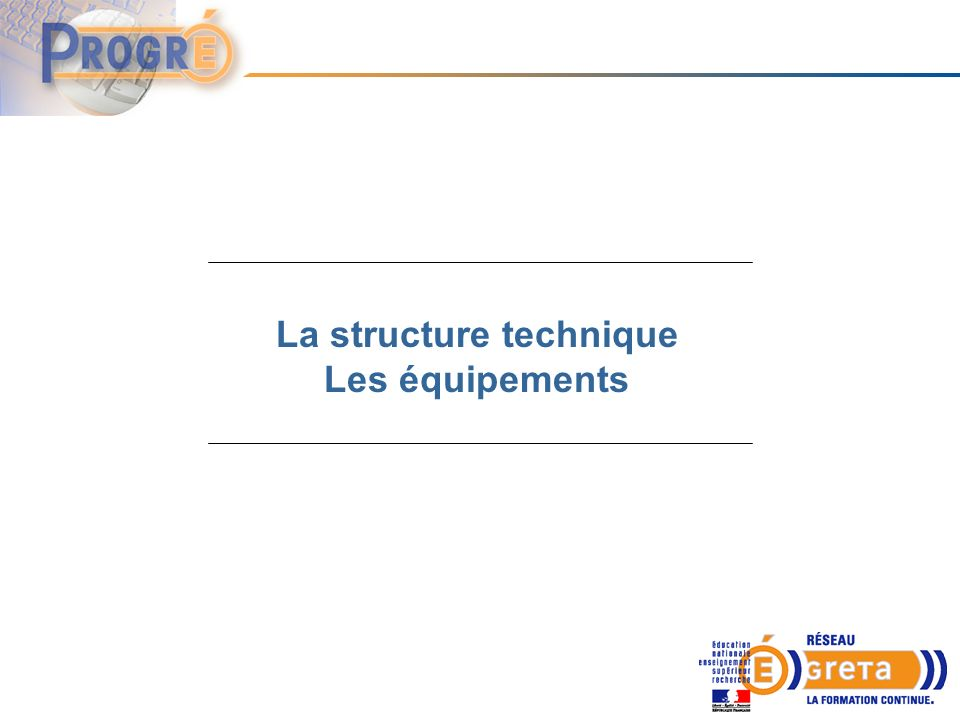 La structure technique