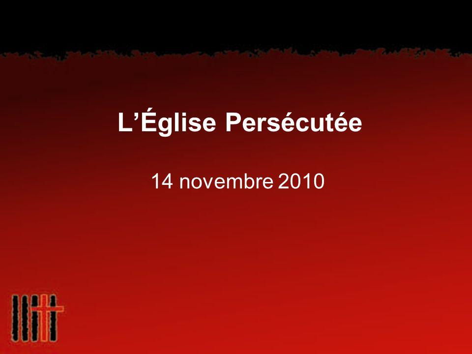 L'Église Persécutée 14 novembre 2010