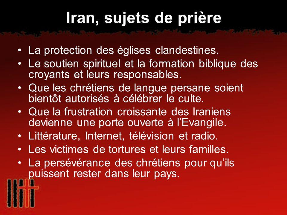 Iran, sujets de prière La protection des églises clandestines.