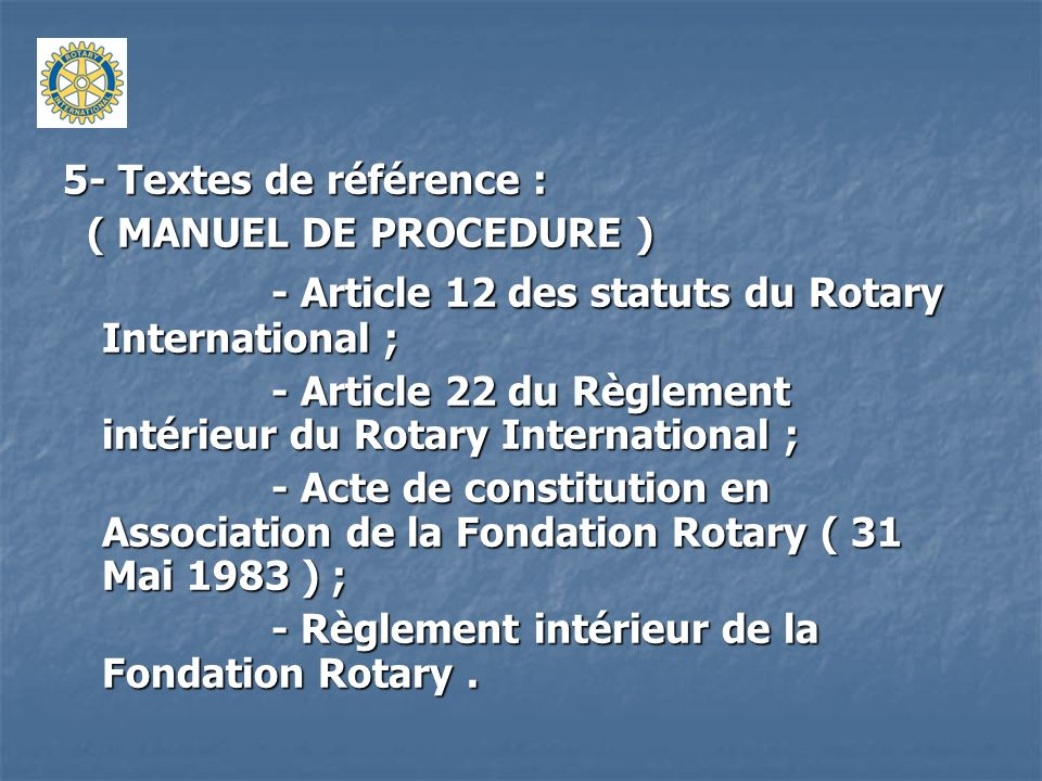 - Article 12 des statuts du Rotary International ;