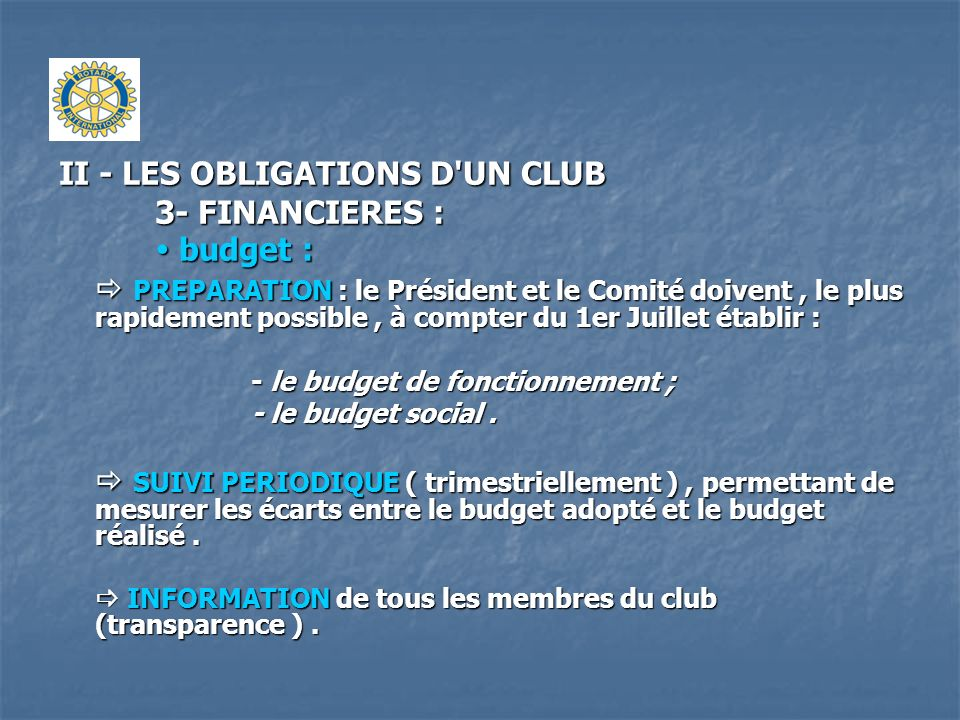 II - LES OBLIGATIONS D UN CLUB 3- FINANCIERES :  budget :