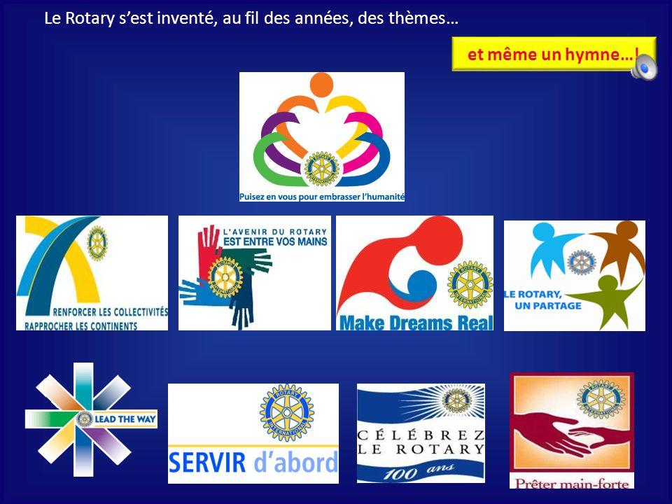 Le Rotary s'est inventé, au fil des années, des thèmes…
