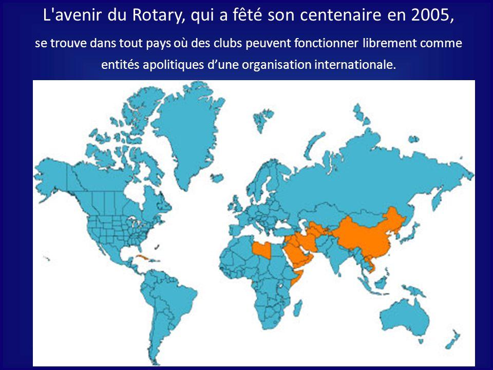 L avenir du Rotary, qui a fêté son centenaire en 2005,