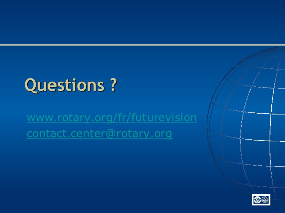 www.rotary.org/fr/futurevision contact.center@rotary.org