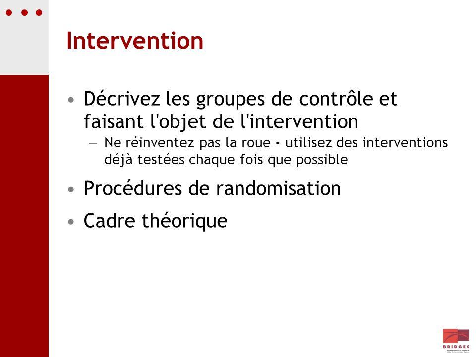 InterventionDécrivez les groupes de contrôle et faisant l objet de l intervention.