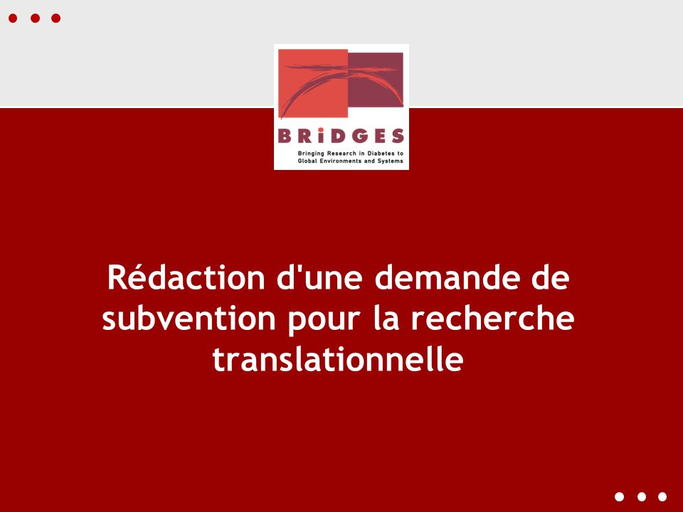 Rédaction d une demande de subvention pour la recherche translationnelle