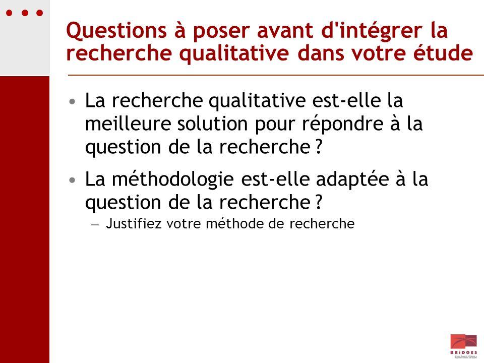 Questions à poser avant d intégrer la recherche qualitative dans votre étude