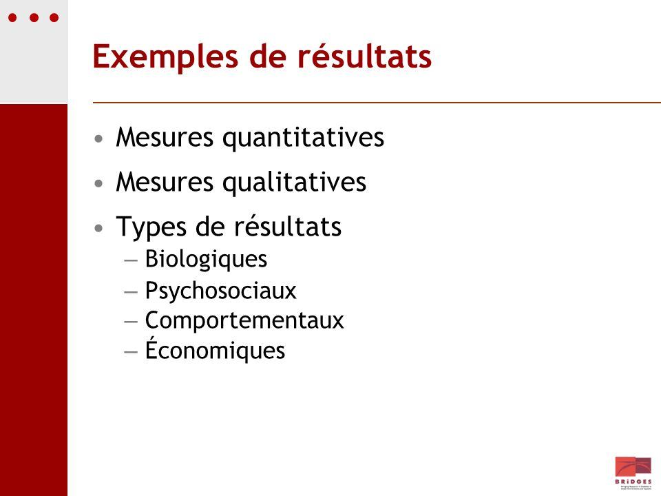 Exemples de résultats Mesures quantitatives Mesures qualitatives