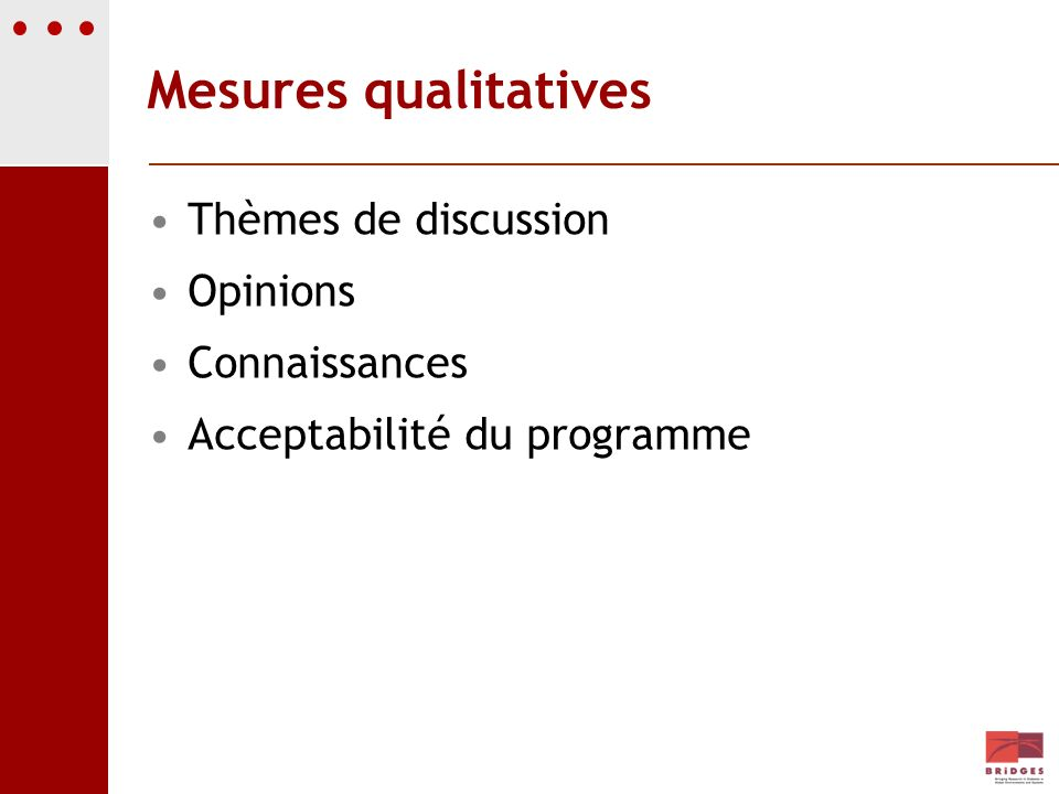 Mesures qualitatives Thèmes de discussion Opinions Connaissances