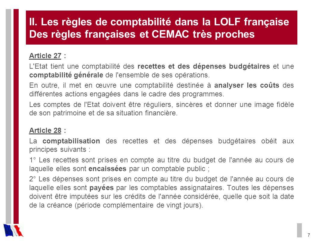 II. Les règles de comptabilité dans la LOLF française Des règles françaises et CEMAC très proches