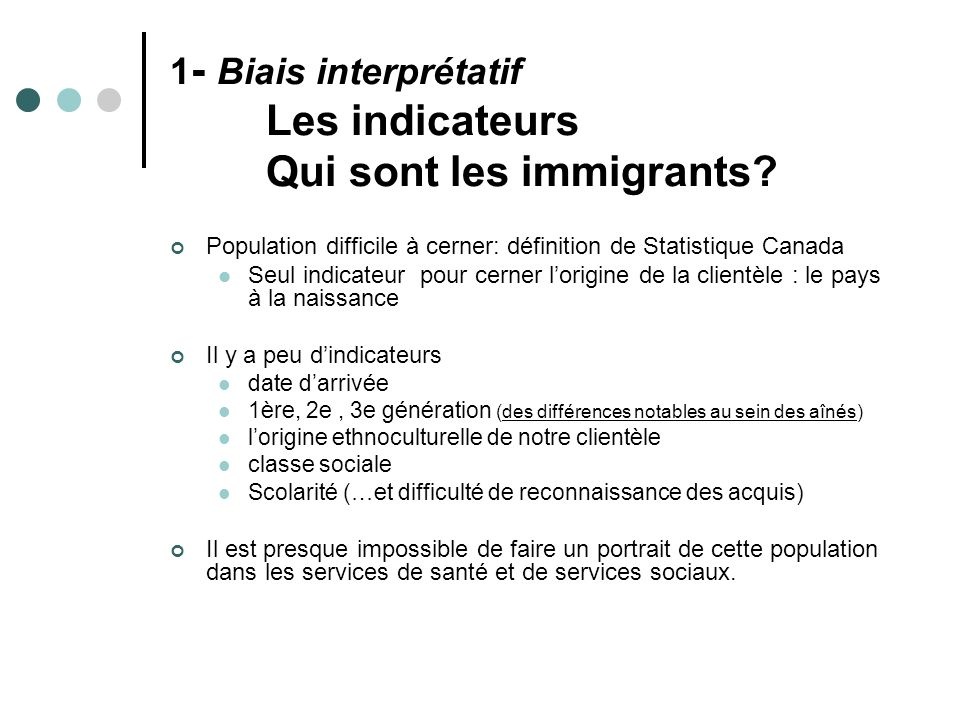 1- Biais interprétatif Les indicateurs Qui sont les immigrants