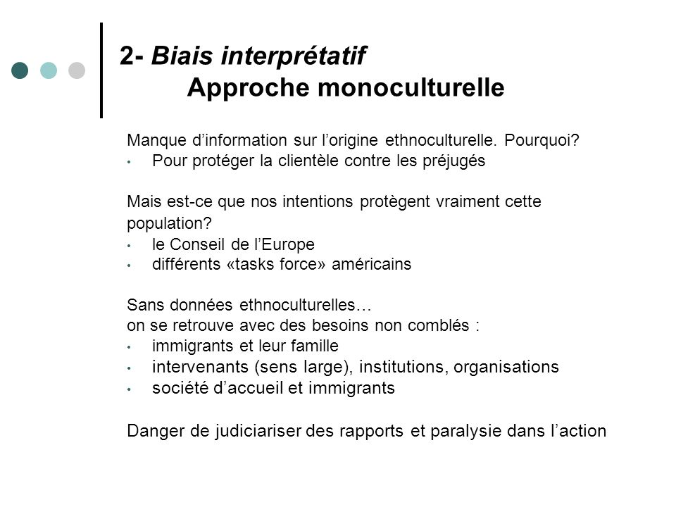 2- Biais interprétatif Approche monoculturelle