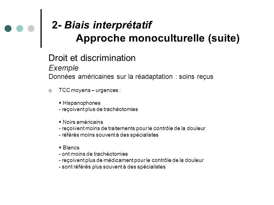 2- Biais interprétatif Approche monoculturelle (suite)
