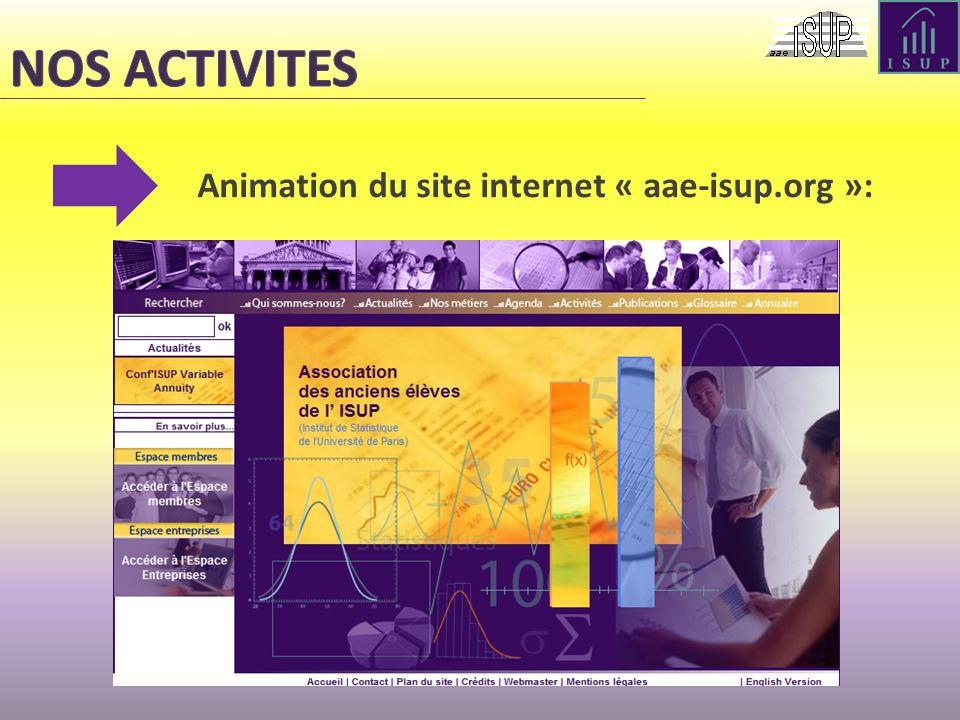 NOS ACTIVITES Animation du site internet « aae-isup.org »: