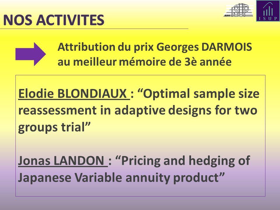 NOS ACTIVITES Attribution du prix Georges DARMOIS au meilleur mémoire de 3è année.