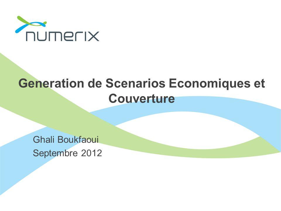 Generation de Scenarios Economiques et Couverture