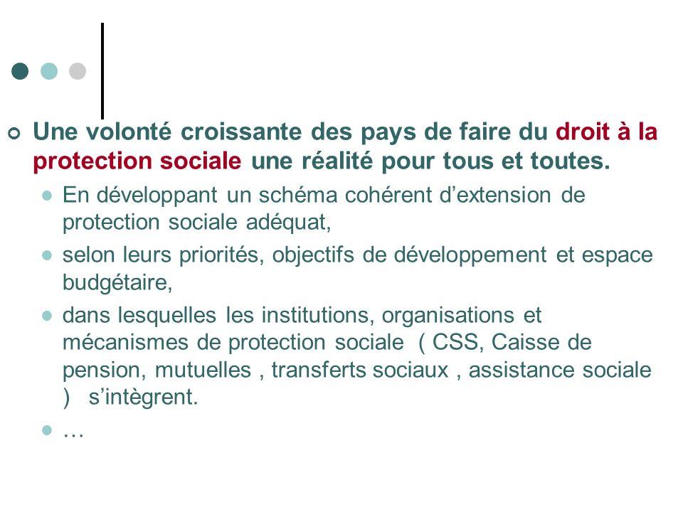 Une volonté croissante des pays de faire du droit à la protection sociale une réalité pour tous et toutes.
