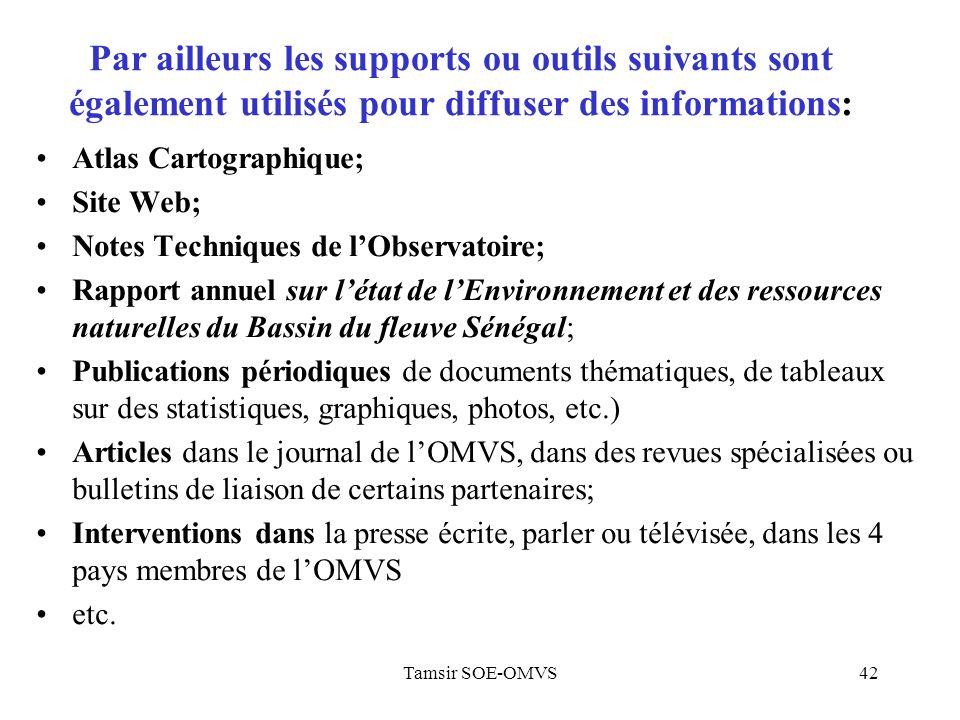 Par ailleurs les supports ou outils suivants sont également utilisés pour diffuser des informations:
