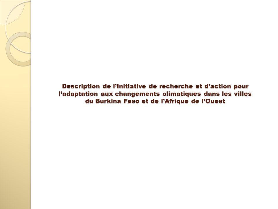 Description de l'Initiative de recherche et d'action pour l'adaptation aux changements climatiques dans les villes du Burkina Faso et de l'Afrique de l'Ouest