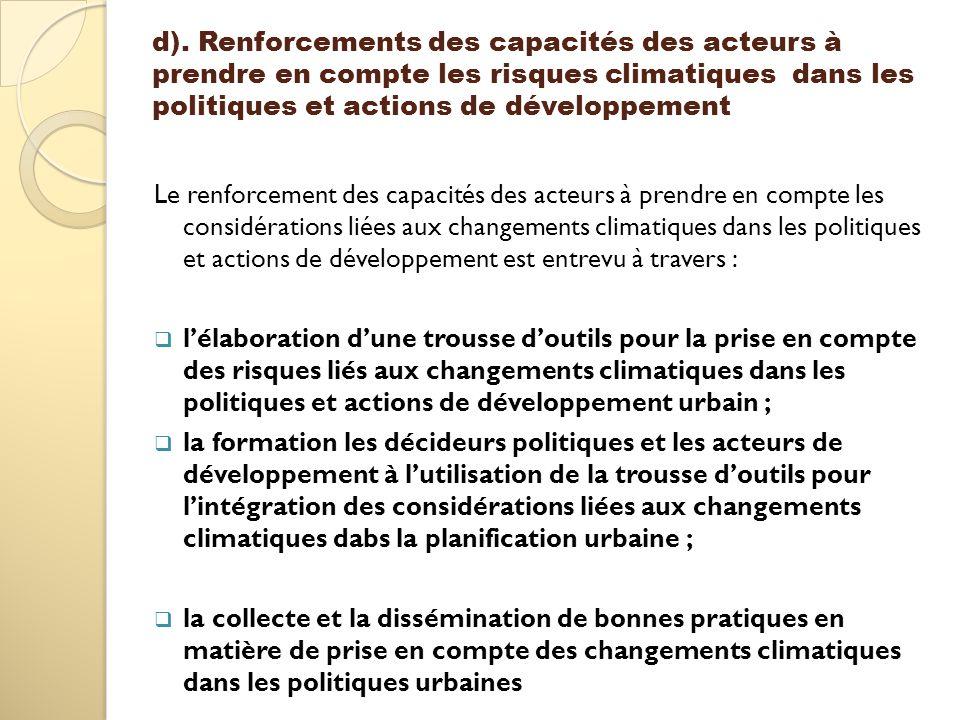 d). Renforcements des capacités des acteurs à prendre en compte les risques climatiques dans les politiques et actions de développement