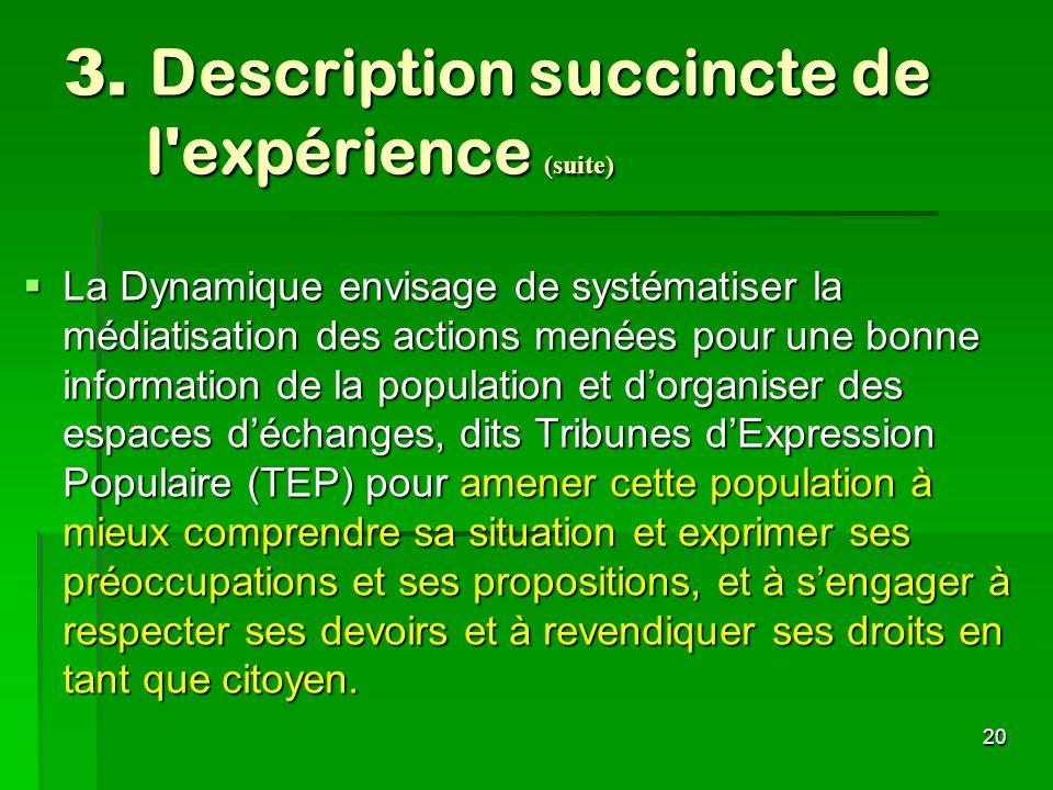 3. Description succincte de l expérience (suite)