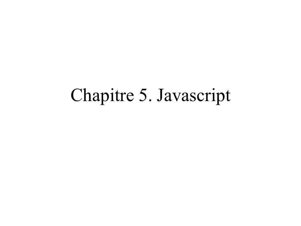 Chapitre 5. Javascript