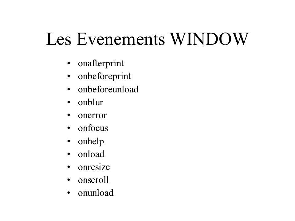Les Evenements WINDOW onafterprint onbeforeprint onbeforeunload onblur