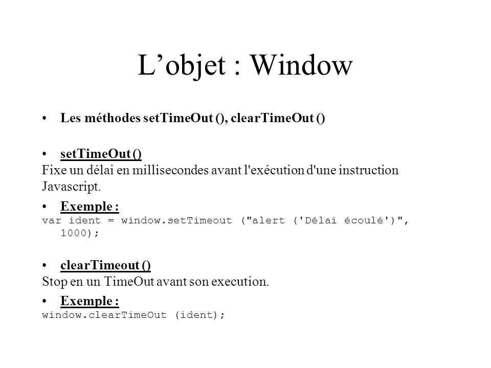 L'objet : Window Les méthodes setTimeOut (), clearTimeOut ()