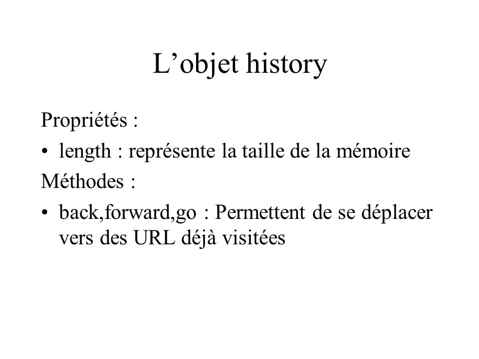L'objet history Propriétés :