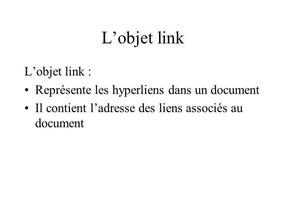 L'objet link L'objet link : Représente les hyperliens dans un document