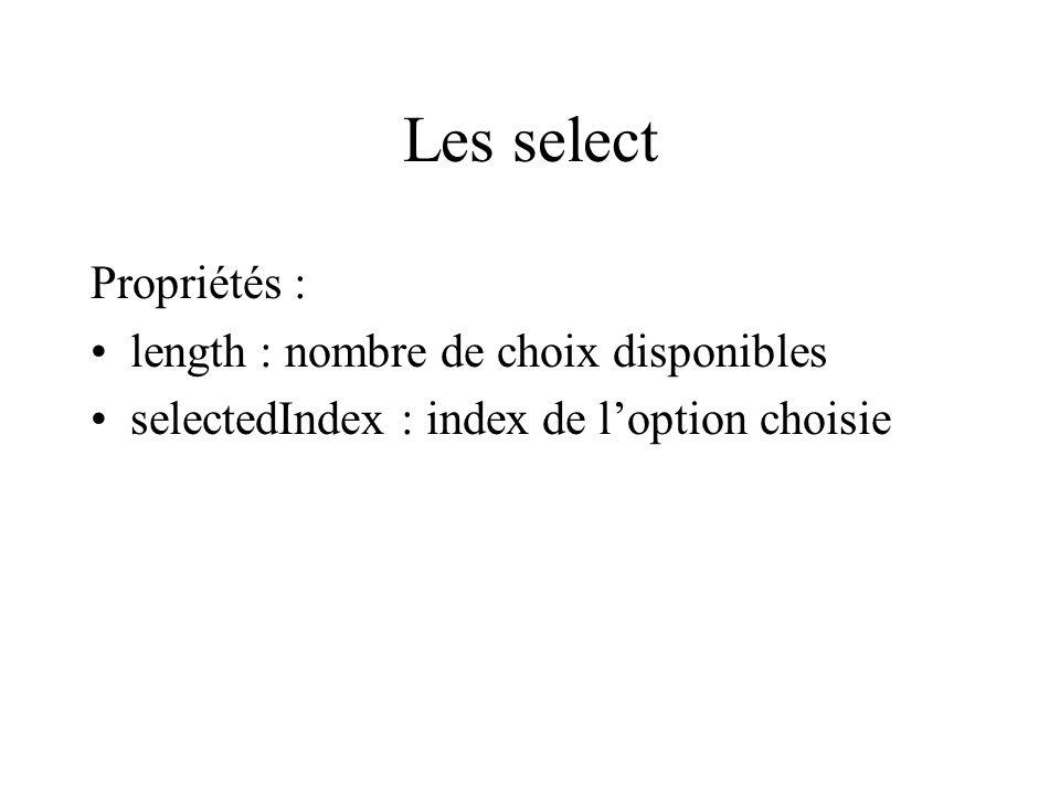 Les select Propriétés : length : nombre de choix disponibles