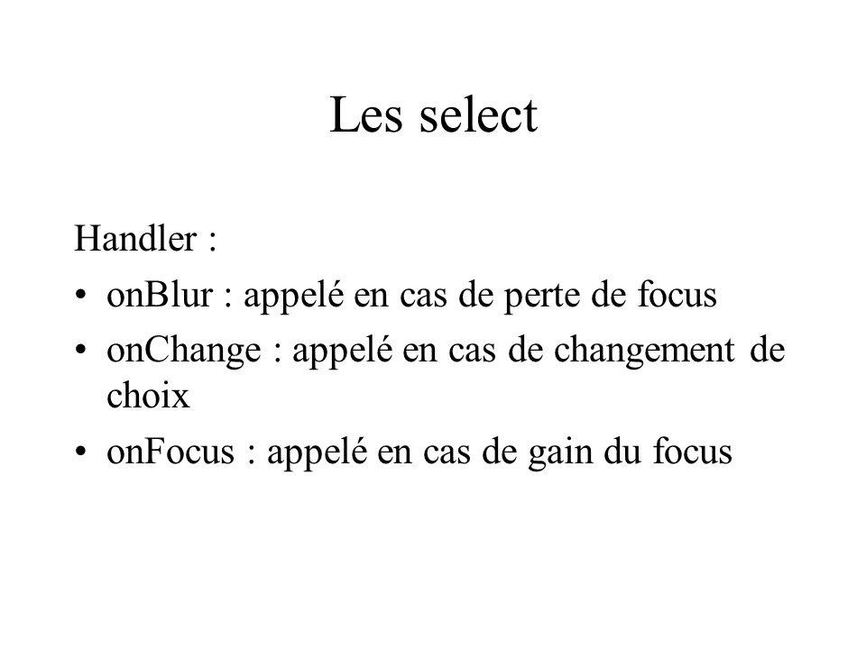Les select Handler : onBlur : appelé en cas de perte de focus