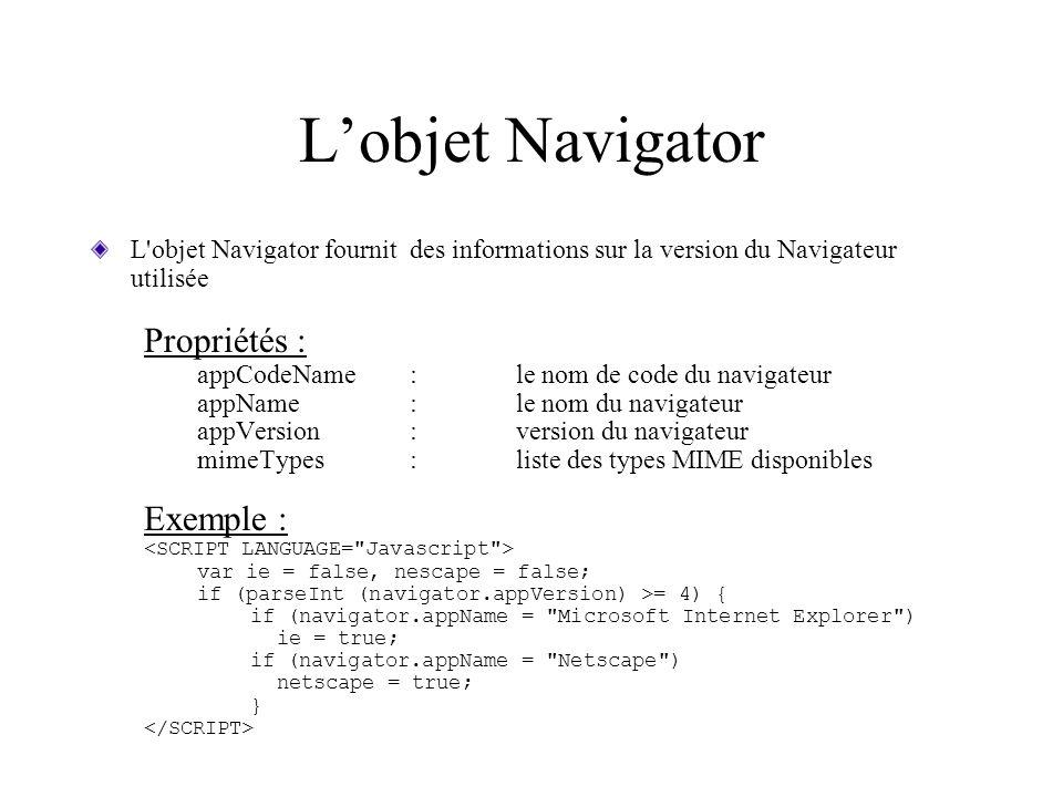 L'objet Navigator Propriétés : Exemple :