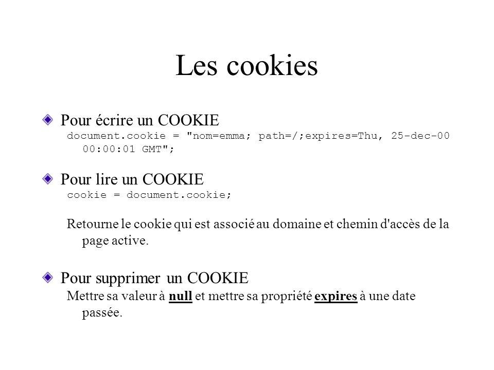 Les cookies Pour écrire un COOKIE Pour lire un COOKIE