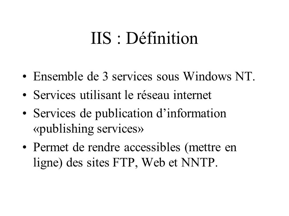 IIS : Définition Ensemble de 3 services sous Windows NT.