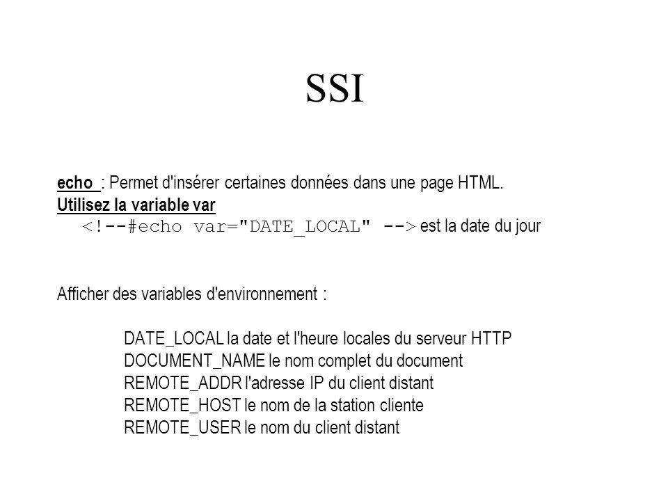 SSI echo : Permet d insérer certaines données dans une page HTML.