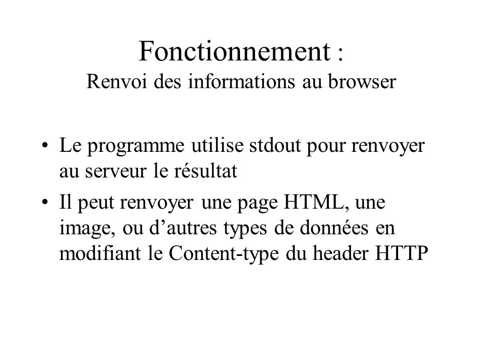 Fonctionnement : Renvoi des informations au browser
