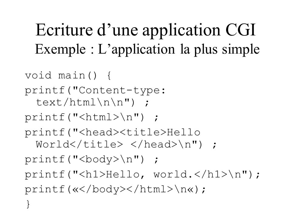 Ecriture d'une application CGI Exemple : L'application la plus simple