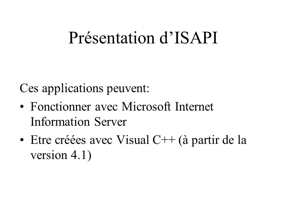 Présentation d'ISAPI Ces applications peuvent: