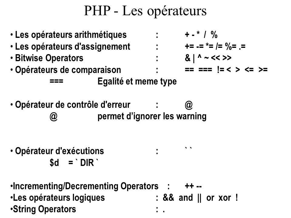 PHP - Les opérateurs Les opérateurs arithmétiques : + - * / %