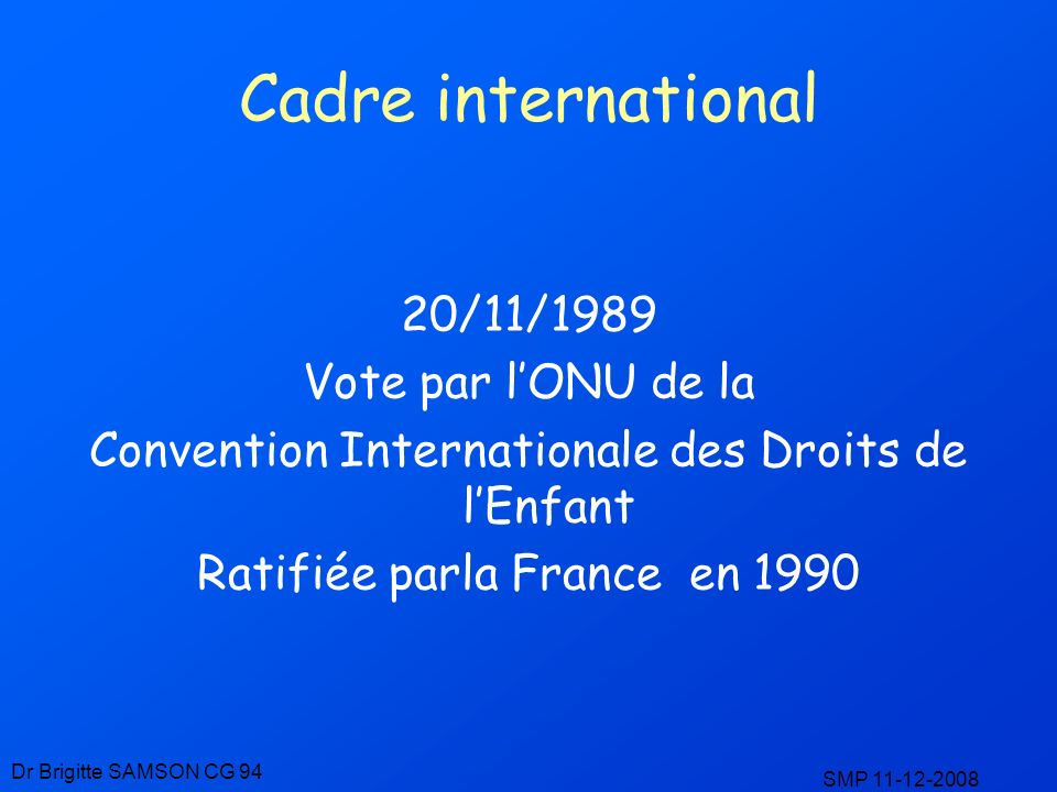 Cadre international 20/11/1989 Vote par l'ONU de la