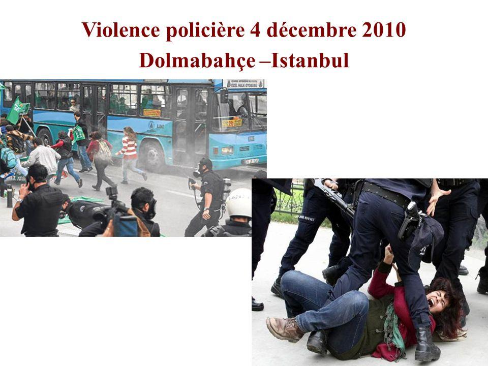 Violence policière 4 décembre 2010 Dolmabahçe –Istanbul
