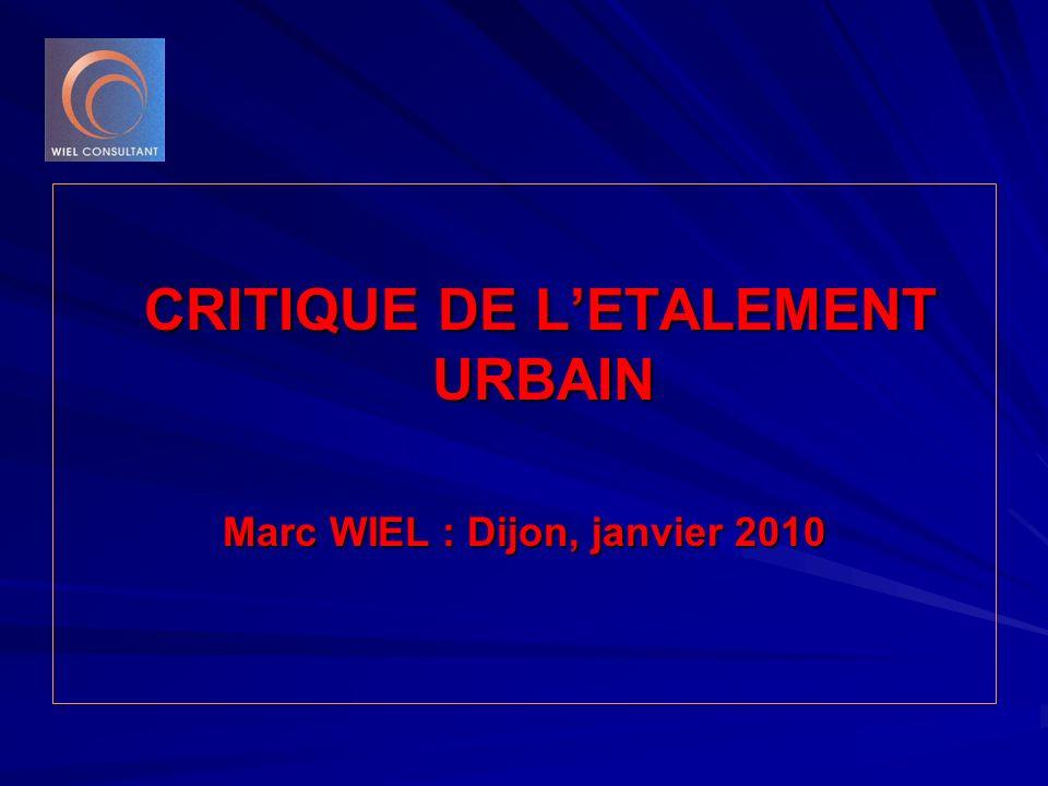 CRITIQUE DE L'ETALEMENT URBAIN Marc WIEL : Dijon, janvier 2010